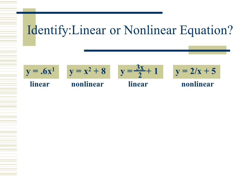 Identify:Linear or Nonlinear Equation