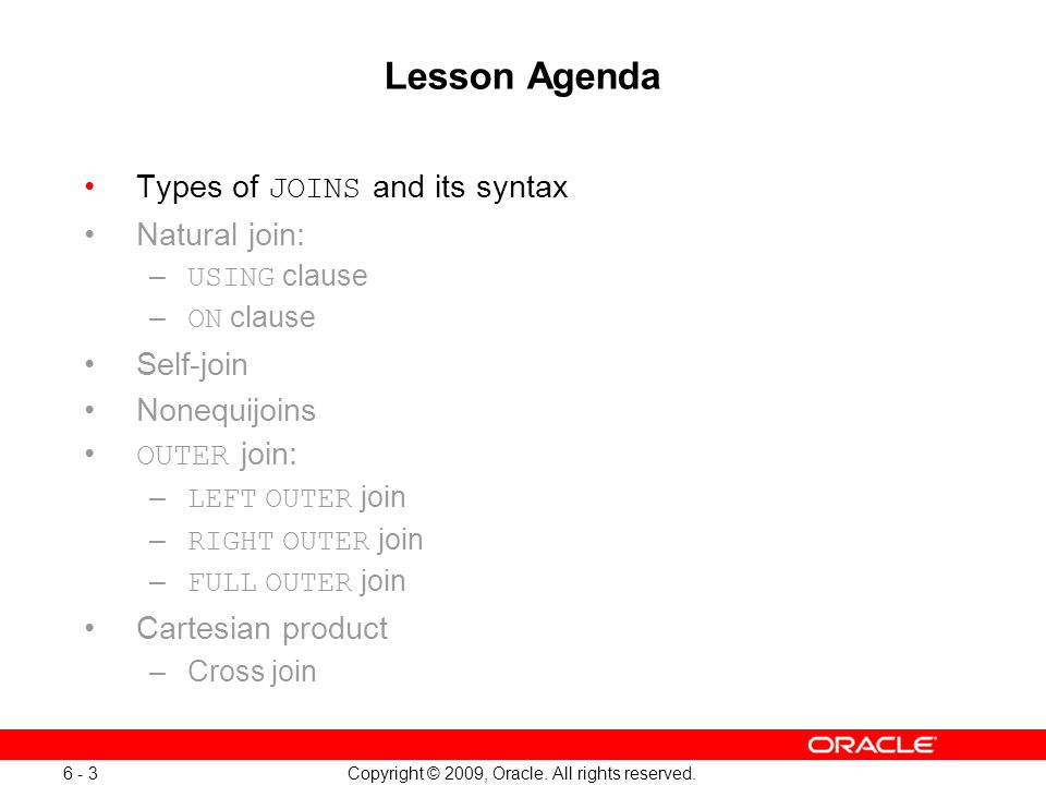 Oracle Database 11g: SQL Fundamentals I 6 - 3