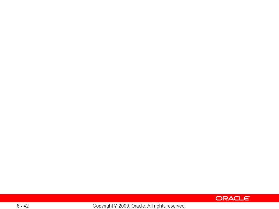 Oracle Database 11g: SQL Fundamentals I 6 - 42
