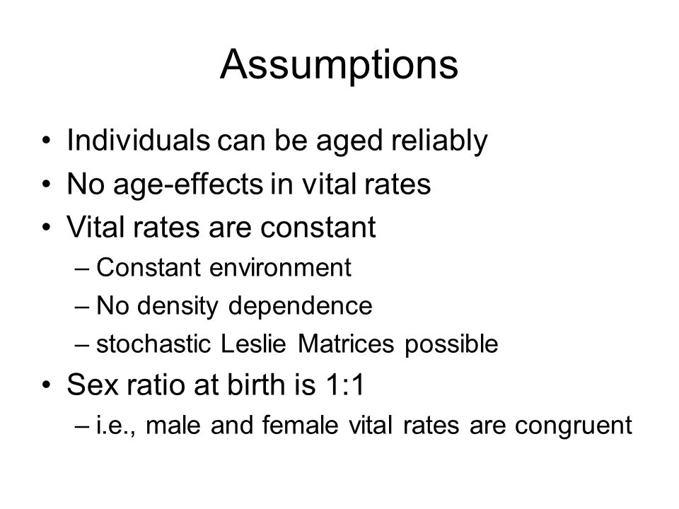 Assumptions Individuals can be aged reliably
