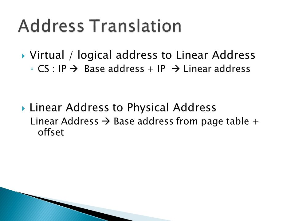 Address Translation Virtual / logical address to Linear Address