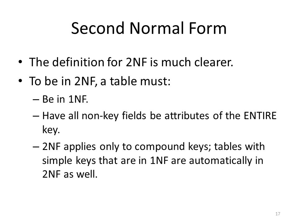 Second Normal Form The definition for 2NF is much clearer.