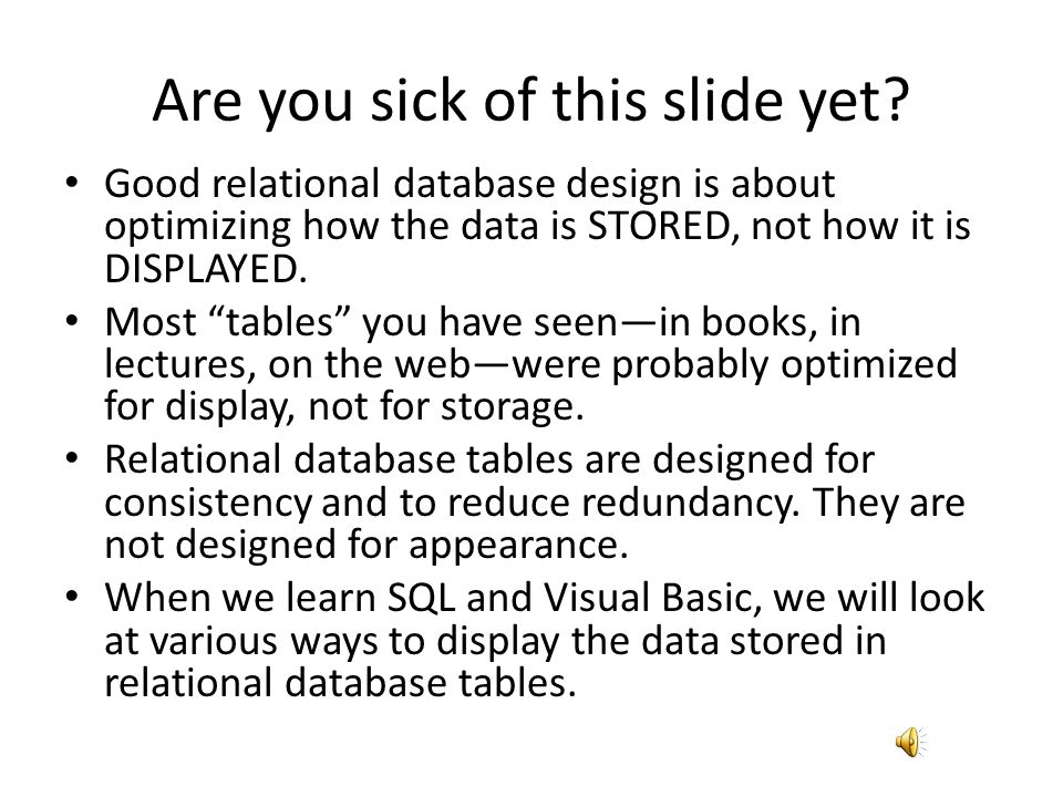 Are you sick of this slide yet
