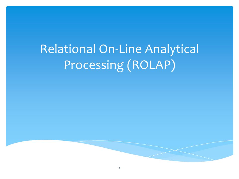 Relational On-Line Analytical Processing (ROLAP)