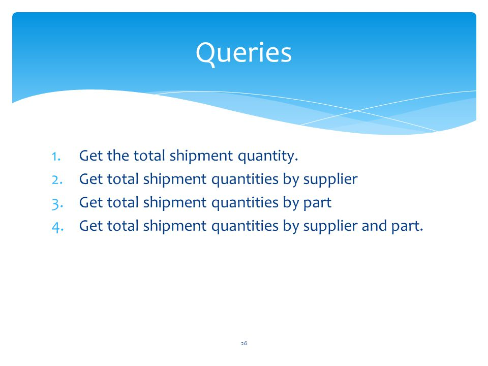 Queries Get the total shipment quantity.