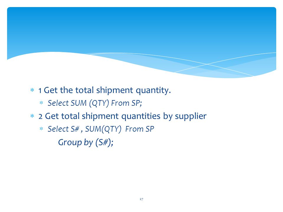 1 Get the total shipment quantity.