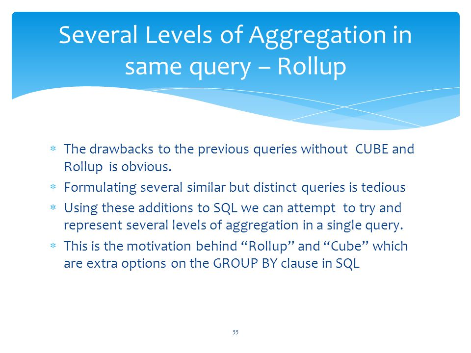 Several Levels of Aggregation in same query – Rollup