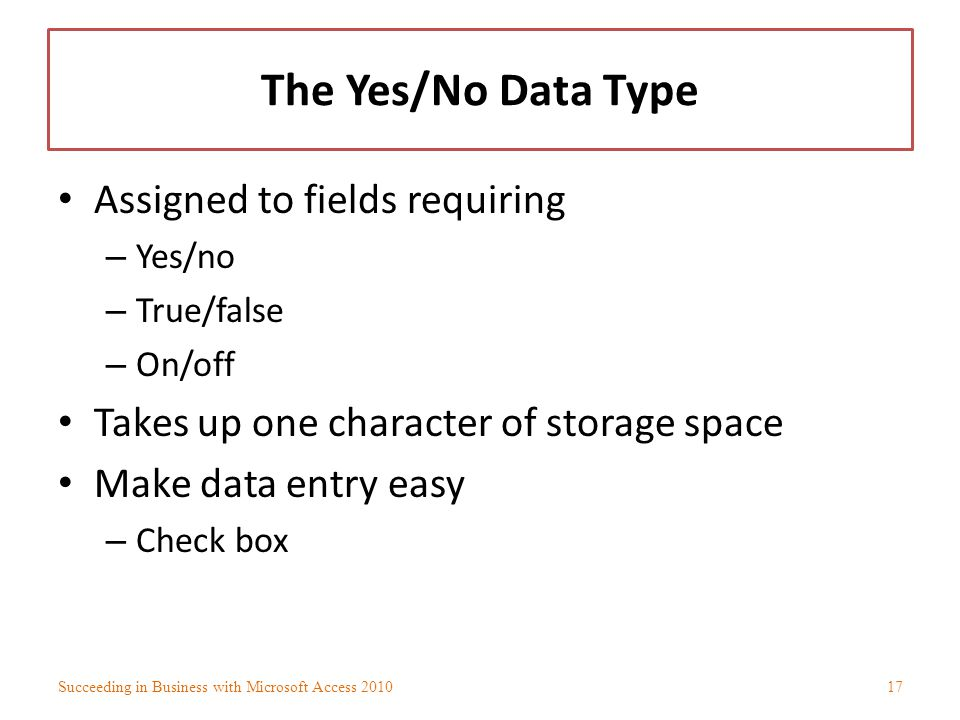 The Yes/No Data Type Assigned to fields requiring