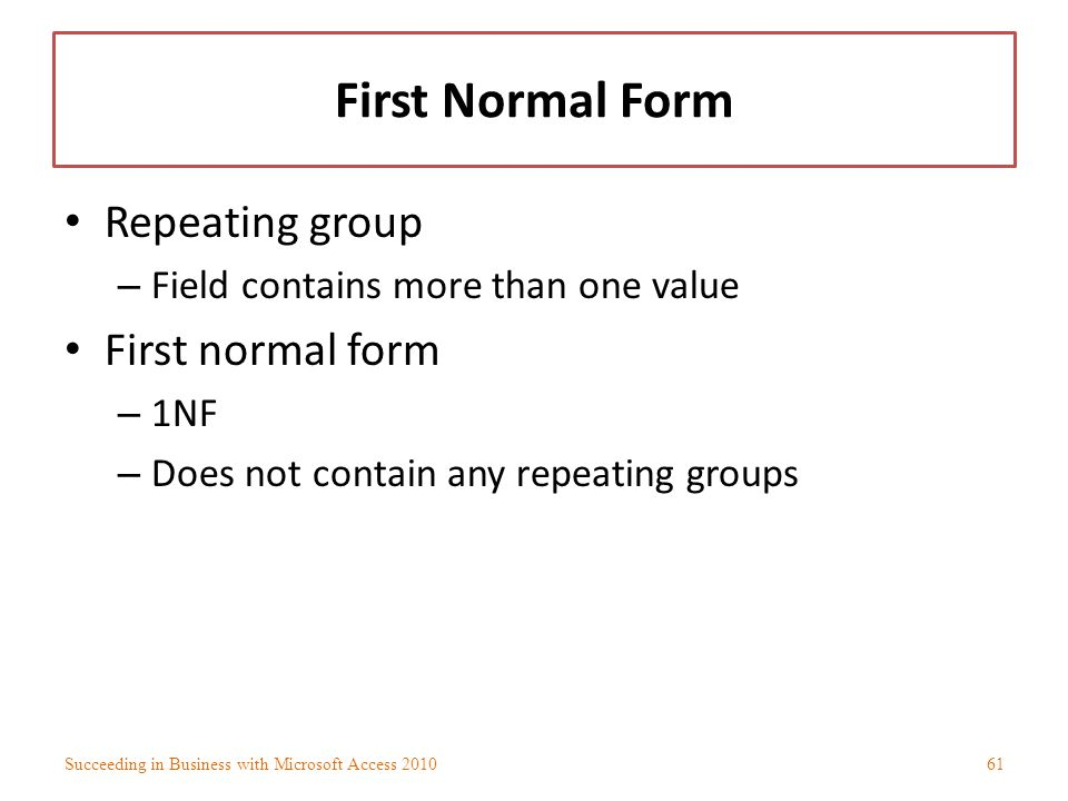 First Normal Form Repeating group First normal form