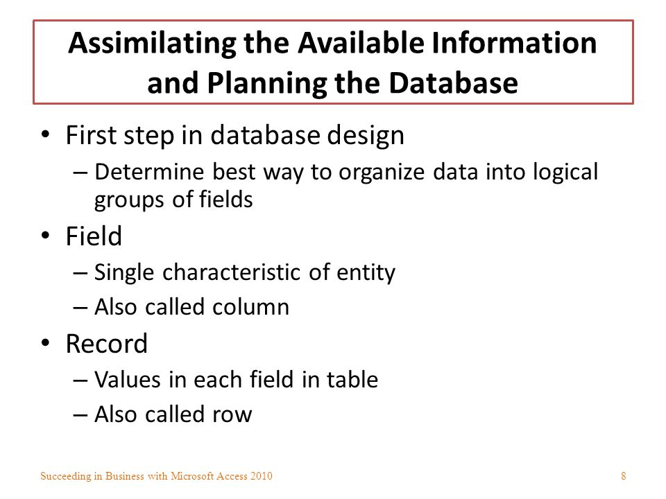Assimilating the Available Information and Planning the Database