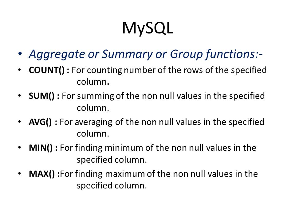 MySQL Aggregate or Summary or Group functions:-