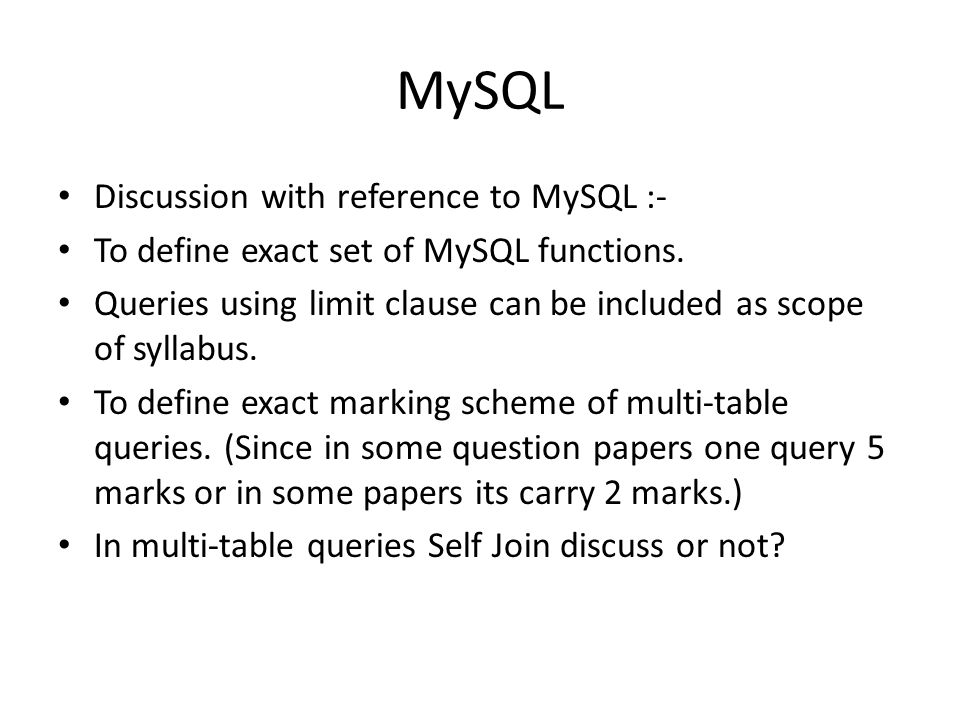 MySQL Discussion with reference to MySQL :-