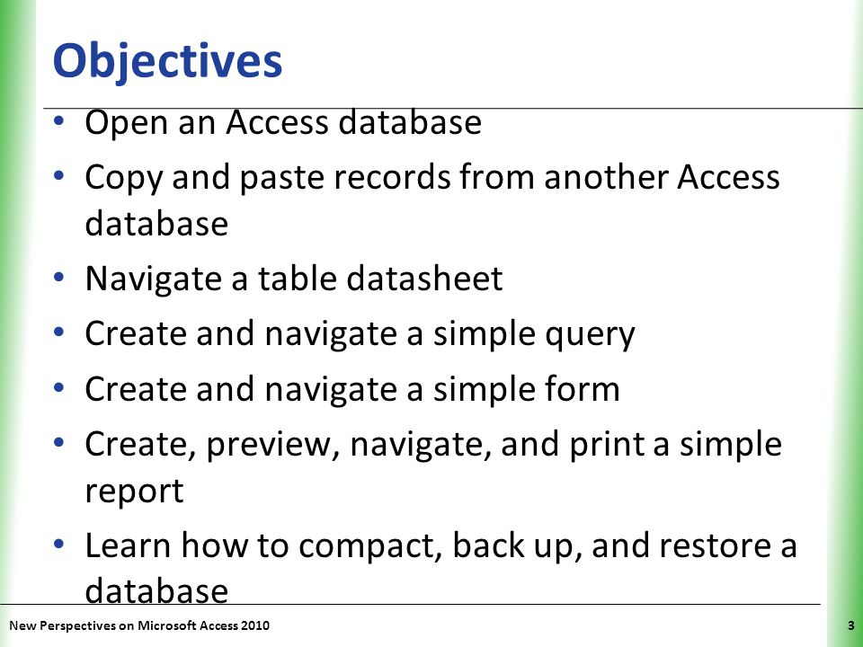Objectives Open an Access database