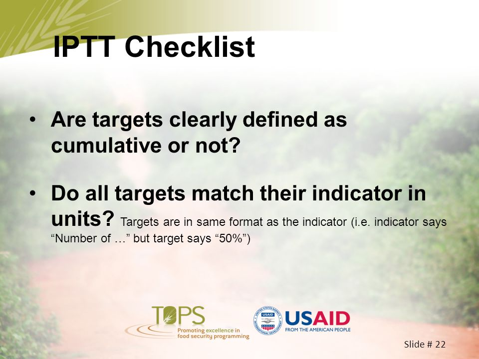IPTT Checklist Are targets clearly defined as cumulative or not