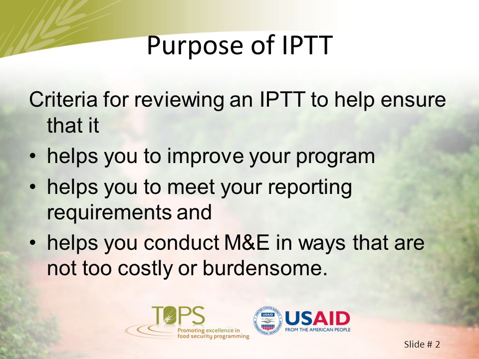 Purpose of IPTT Criteria for reviewing an IPTT to help ensure that it