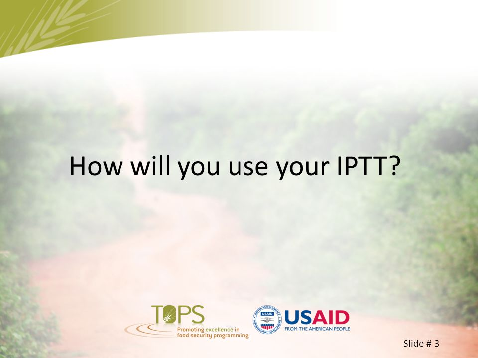 How will you use your IPTT