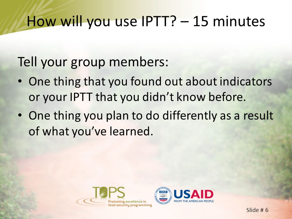 How will you use IPTT – 15 minutes