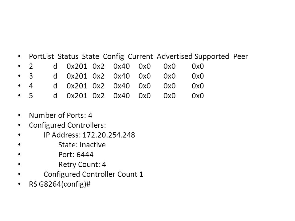 PortList Status State Config Current Advertised Supported Peer