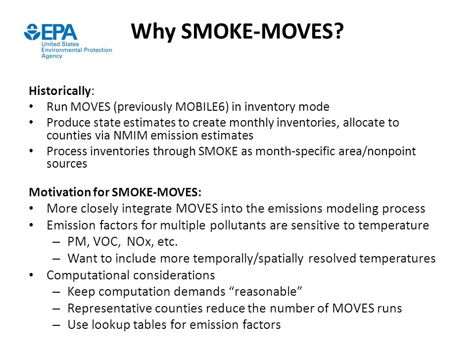 Why SMOKE-MOVES Historically: Run MOVES (previously MOBILE6) in inventory mode.