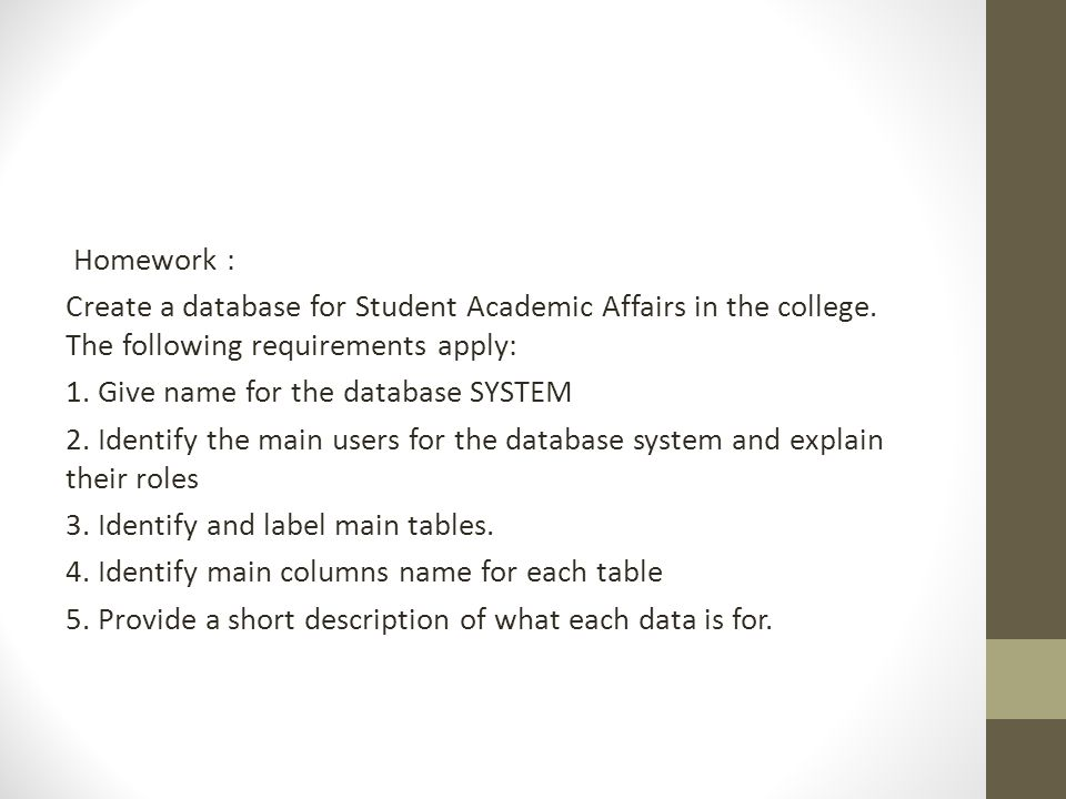Homework : Create a database for Student Academic Affairs in the college.