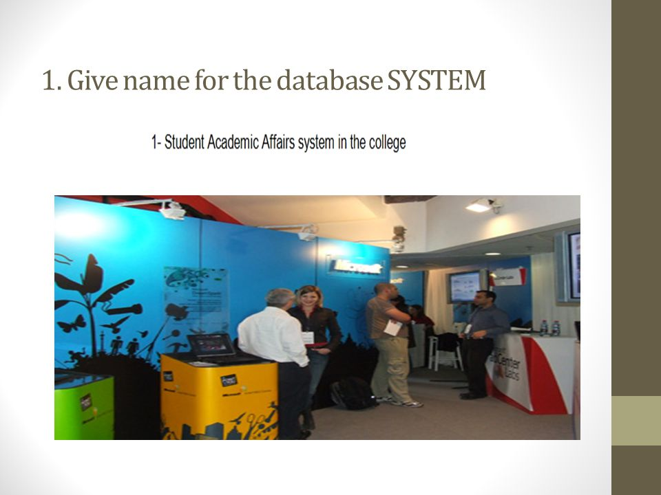 1. Give name for the database SYSTEM
