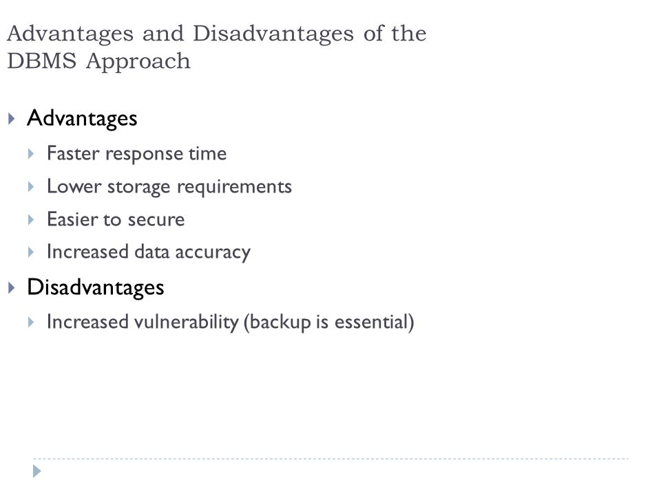 Advantages and Disadvantages of the DBMS Approach