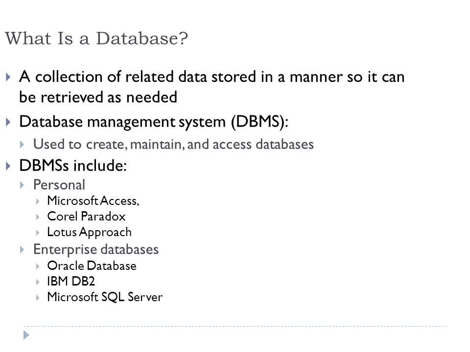 What Is a Database A collection of related data stored in a manner so it can be retrieved as needed.