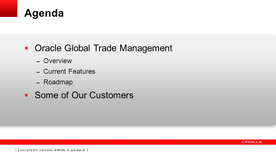 Agenda Oracle Global Trade Management Some of Our Customers Overview