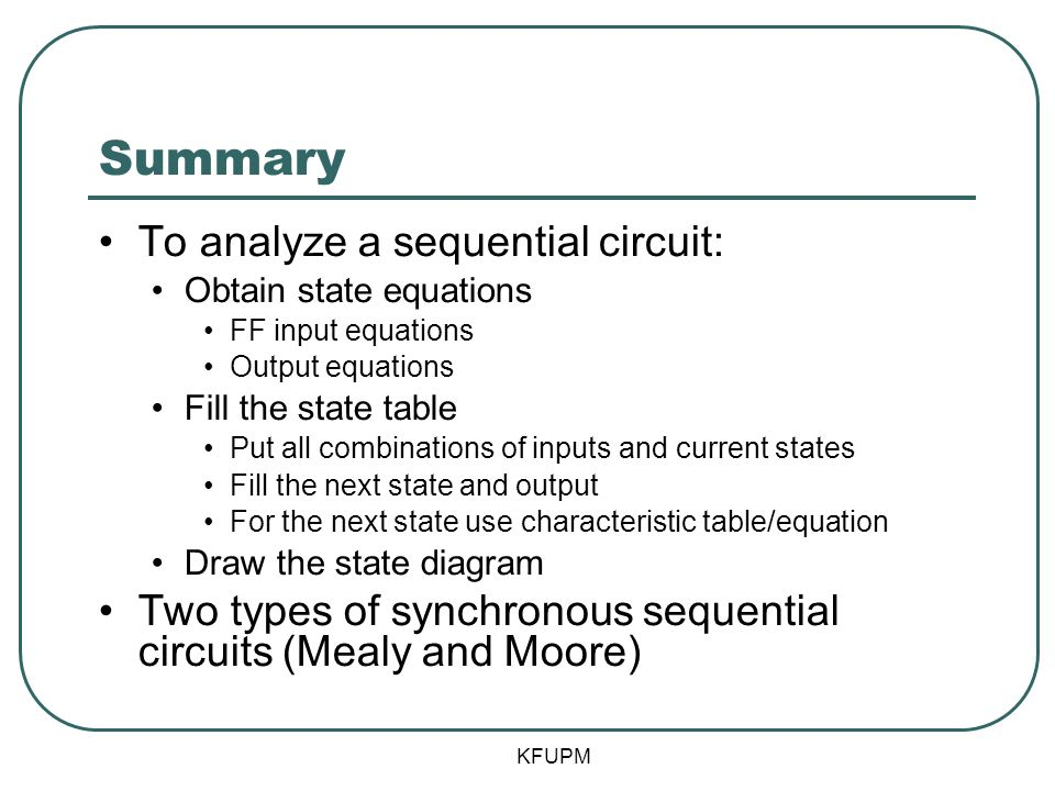 Summary To analyze a sequential circuit: