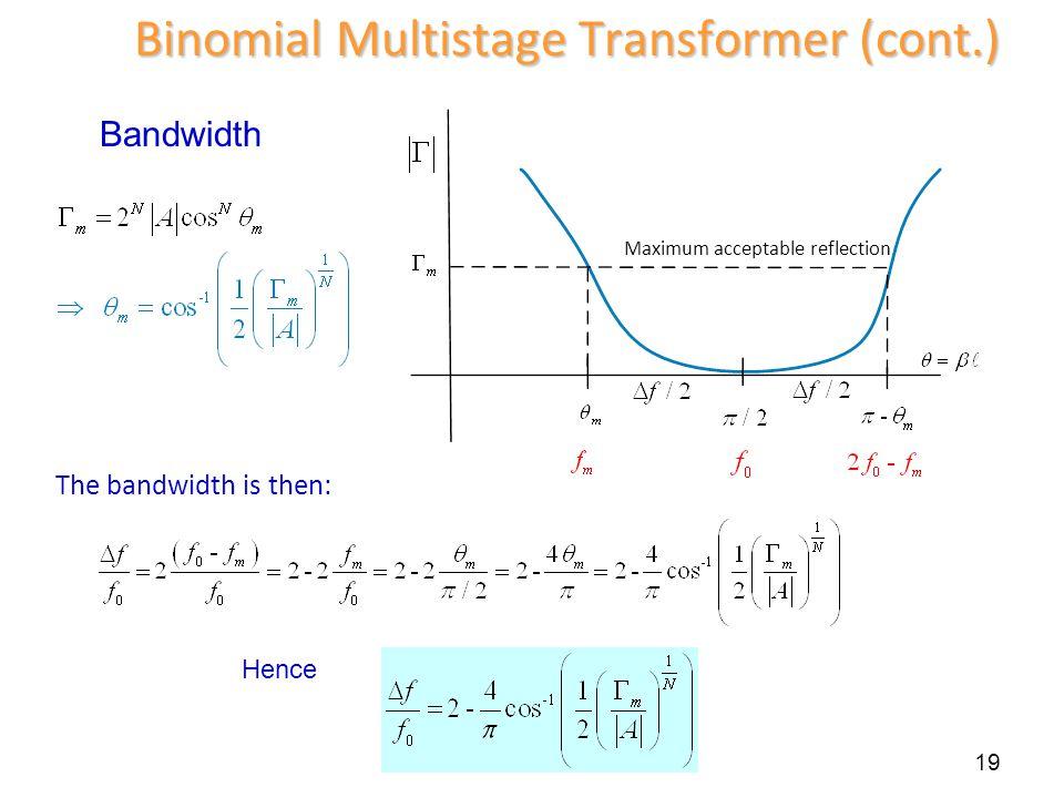 Binomial Multistage Transformer (cont.)