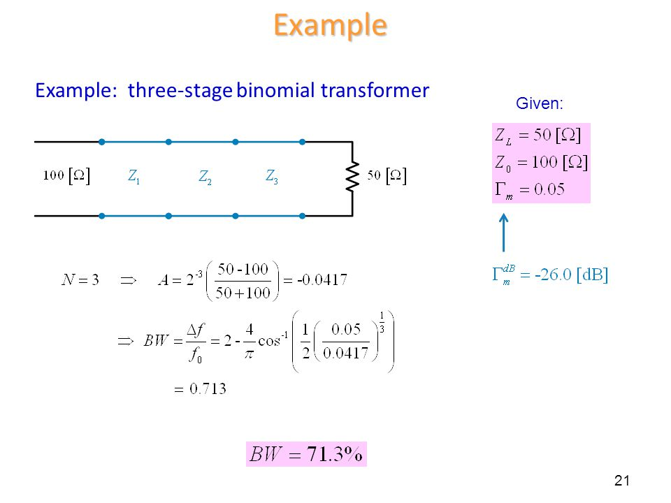 Example Example: three-stage binomial transformer Given: