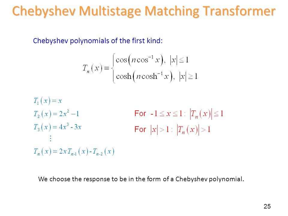 Chebyshev Multistage Matching Transformer