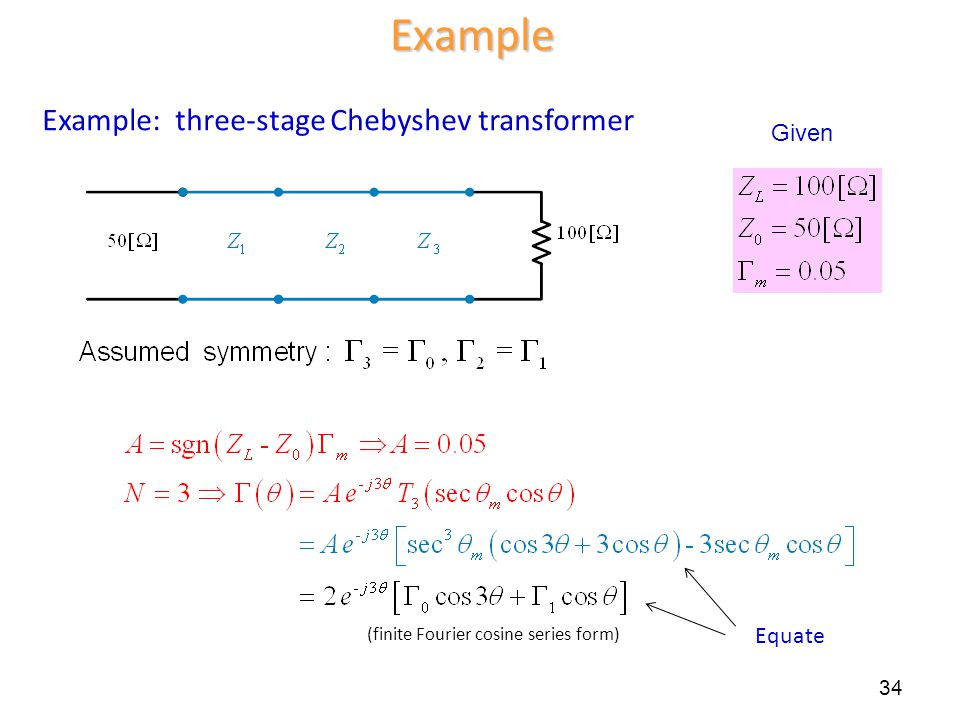 Example Example: three-stage Chebyshev transformer Given Equate