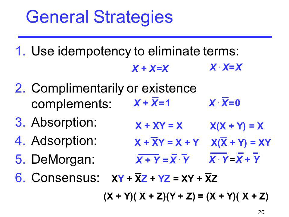 General Strategies Use idempotency to eliminate terms: