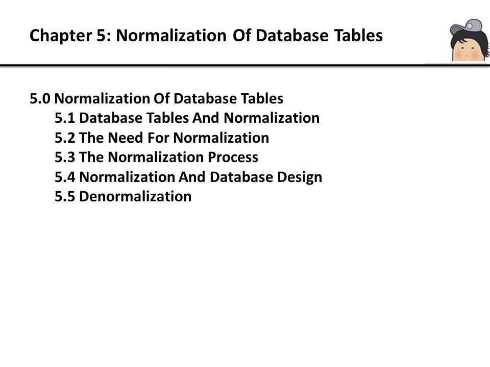 Chapter 5: Normalization Of Database Tables
