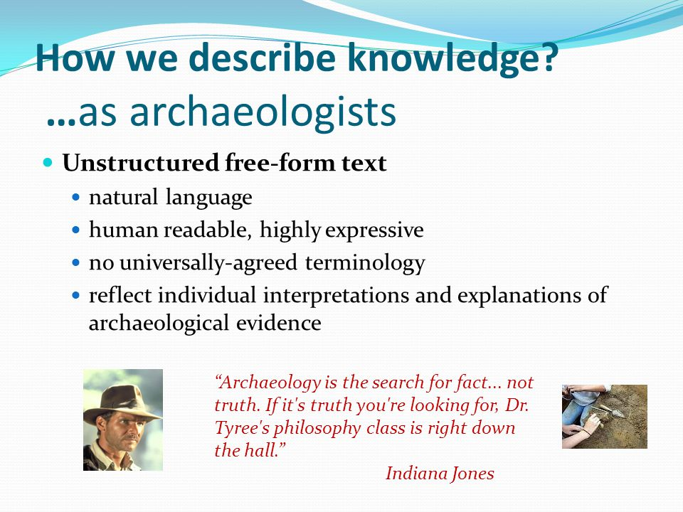 How we describe knowledge …as archaeologists