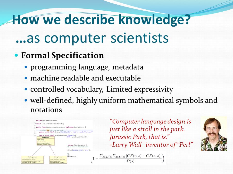 How we describe knowledge …as computer scientists