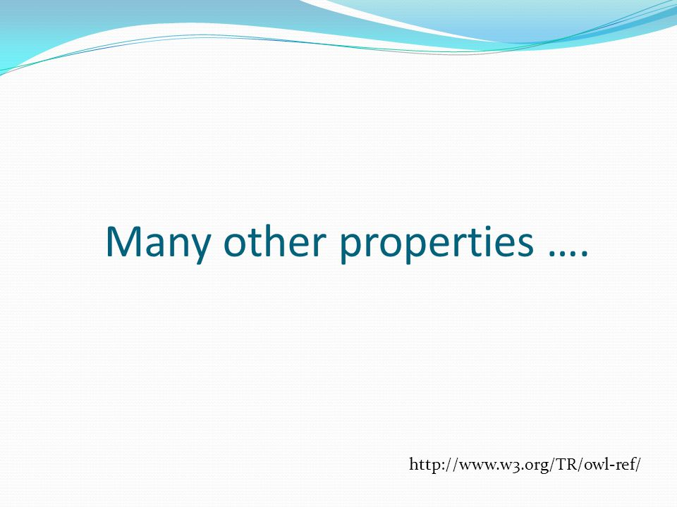 Many other properties ….