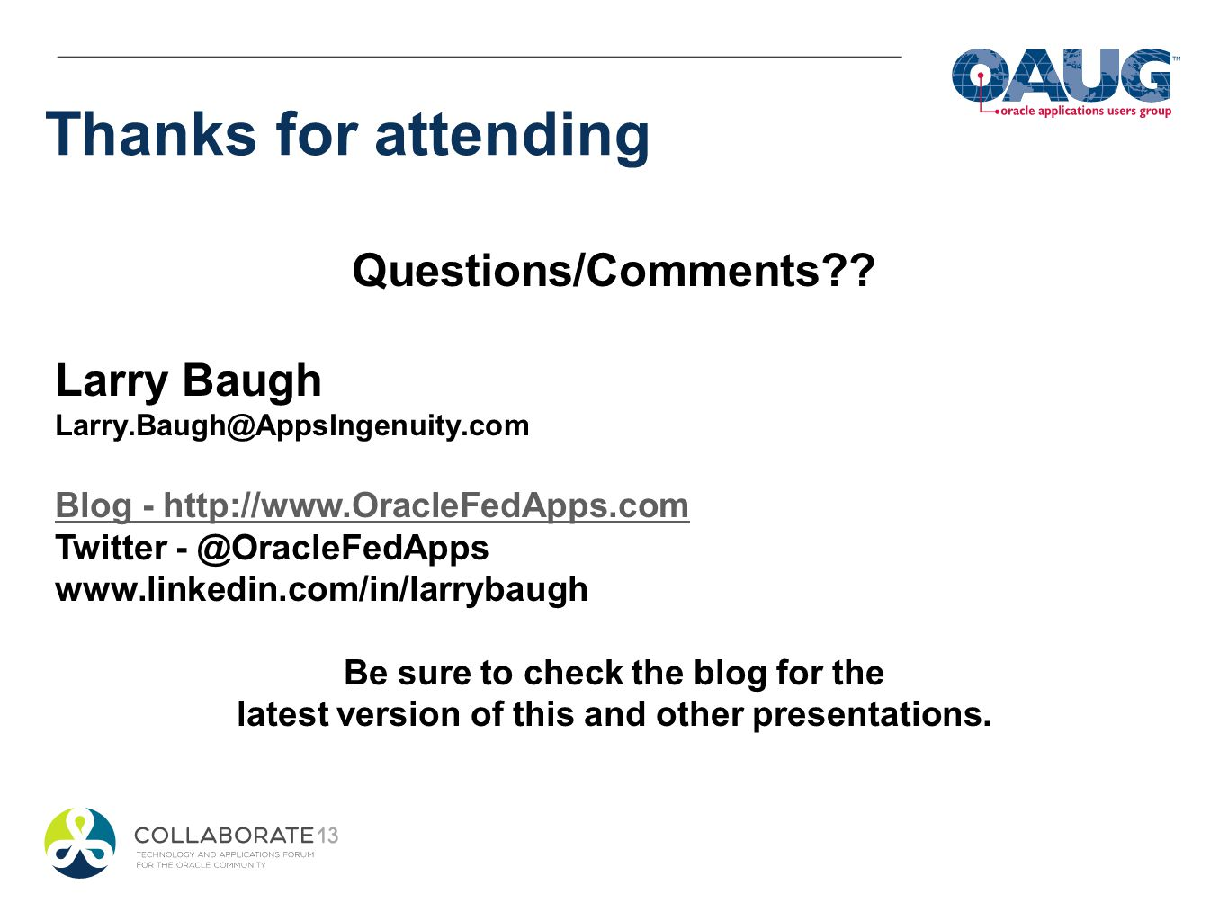Thanks for attending Questions/Comments Larry Baugh