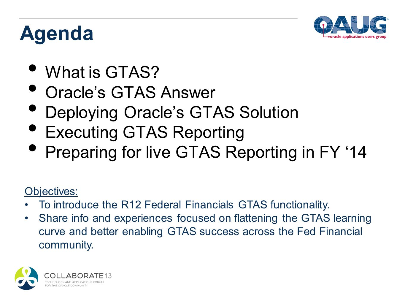 Agenda What is GTAS Oracle's GTAS Answer