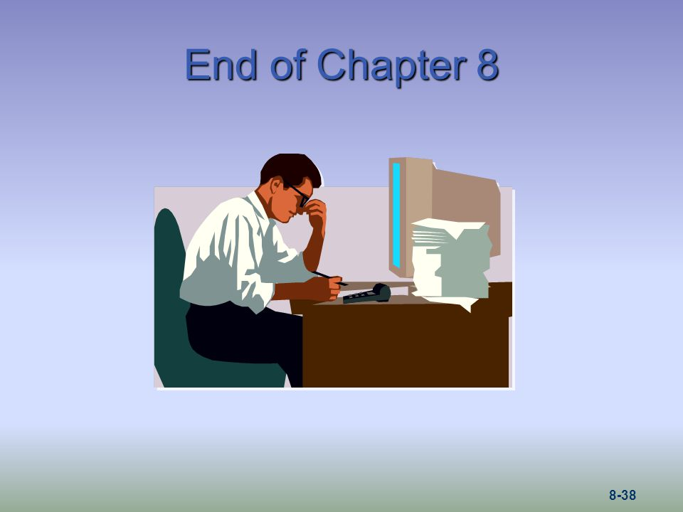 End of Chapter 8 8-38