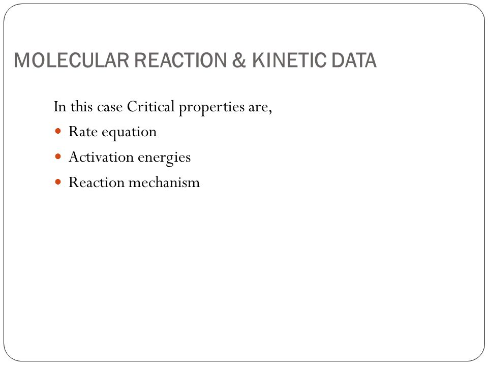 MOLECULAR REACTION & KINETIC DATA