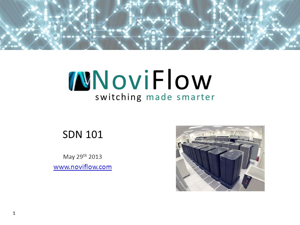SDN 101 May 29th 2013 www.noviflow.com