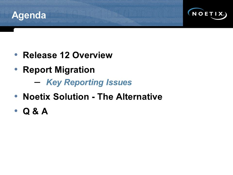 Agenda Release 12 Overview Report Migration