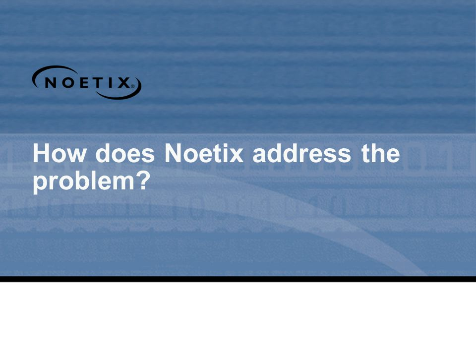 How does Noetix address the problem