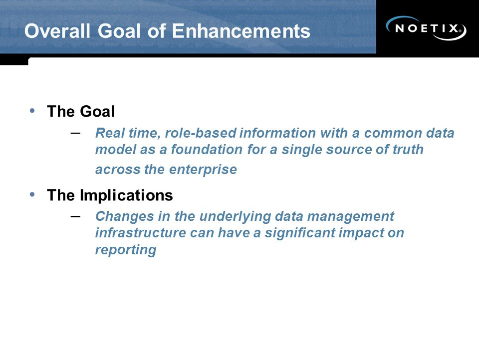 Overall Goal of Enhancements