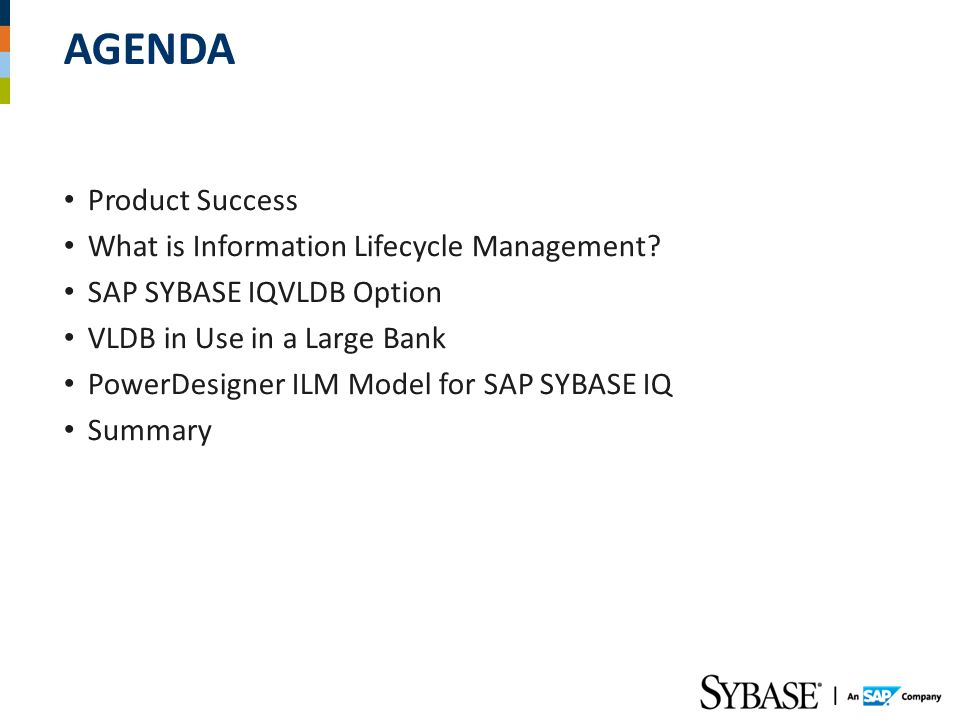 AGENDA Product Success What is Information Lifecycle Management