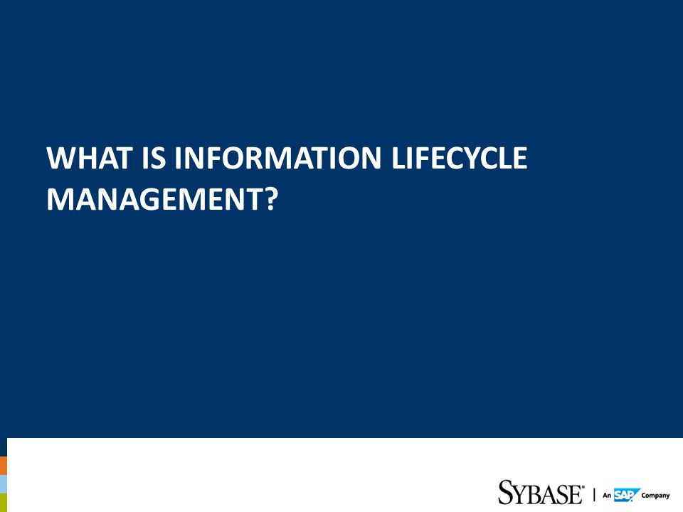 What is Information Lifecycle Management