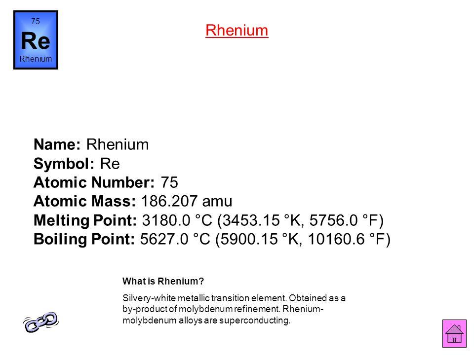 75 Re. Rhenium. Rhenium.