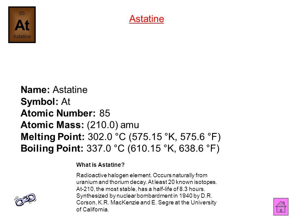85 At. Astatine. Astatine.